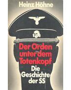 Der Orden unter dem Totenkopf - Die Geschichte der SS