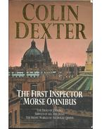 The First Inspector Morse Omnibus: The Dead of Jericho - Service of All the Dead - The Silent World of Nicholas Quinn