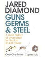 Guns, Germs and Steel - A Short History of Everybody for the Last 13 000 Years
