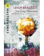The Long Tomorrow - Brackett, Leigh