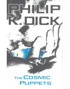 The Cosmic Puppets - Philip K. Dick