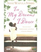 In My Dreams I Dance - How One Woman Battled Prejudice and Setbacks To Become a Champion
