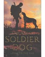 Soldier Dog - Loyal to the End