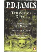 Trilogy of Death: An Unsuitable Job For a Woman - Innocent Blood - The Skull Beneath the Skin