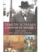 A History of Britain 3: 1776-2000 - The Fate of Empire