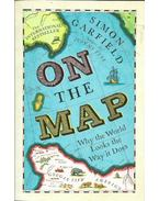On the Map - Why the World Looks the Way it Does