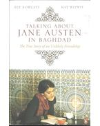 Talking About Jane Austen in Baghdad - The True Story of an Unlikely Friendship