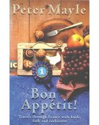 Bon Apetit - Travels through France with knife, fork and corkscrew