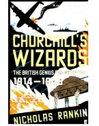 Churchill's Wizards - The British Genius for Deception 1914 - 1945