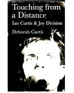 Touching from a Distance - Ian Curtis & Joy Division