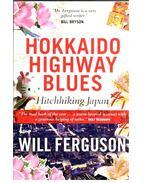 Hokkaido Highway Blues - Hitchhiking Japan