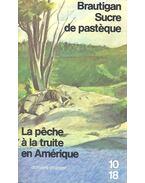Sucre de Pastèque / La Pêche À La Truite En Amérique