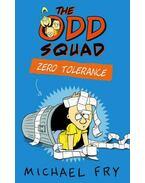 The Odd Squad - Zero Tolerance