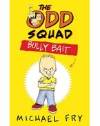 The Odd Squad - Bully Bait