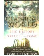 The Classical World - An Epic History of Greece and Rome