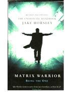 Matrix Warrior - HORSLEY, JAKE