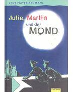 Julie, Martin und der Mond