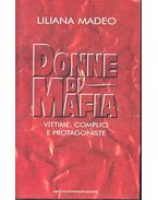Donne Di Mafia - Vittime, Complici e Protagoniste