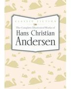 The Complete Illustrated Works of Hans Christian Andersen