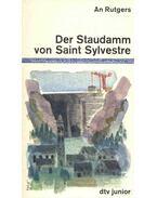 Der Staudamm von Saint Sylvestre