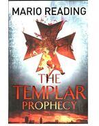 The Templar Prophecy - READING, MARIO
