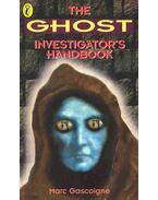 The Ghost Investigator's Handbook