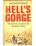 Hell's Gorge - The Battle to Build the Panama Canal
