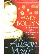 Mary Boleyn - The Great and Infamous Whore