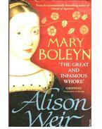 Mary Boleyn - The Great and Infamous Whore
