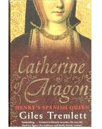 Catherine of Aragon - Henry's Spanish Queen