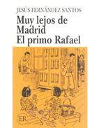 Muy lejos de Madrid/El primo Rafael