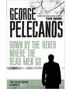Down By The River Where Dead Men Go