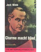 Charme macht blind