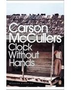 Clock Without Hands - McCullers, Carson