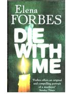 Die With Me - FORBES, ELENA