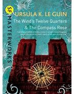 The Wind's Twelve Quarters and The Compass Rose - Ursula K. le Guin