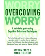 Overcoming Worry - A self-help guide using Cognitive Behavioral Techniques