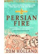 Persian Fire - The First World Empire and the Battle for the West