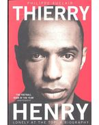 Thierry Henry - Lonely At the Top: A Biography