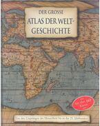Der grosse Atlas der Weltgeschichte
