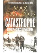 Catastrophe - Europe Goes to War 1914
