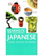 15 Minute Japanese - Learn in Just 12 Weeks