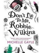 Don't Lie to Me, Robbie Wilkins