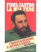 Fidel Castro - La mia fede