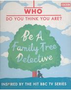 Who Do You Think You Are? - Be A Family Tree Detective