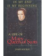 A Life of Mary Queen of Scots