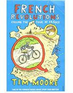 French Revolutions - Cycling the Tour de France