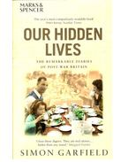 Our Hidden Lives - The Remarkable Diaries of Post-War Britain