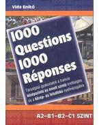 1000 Questions-1000 Résponses - Társalgási gyakorlatok a francia középszintű és emelt szintű érettségire és a közép- és felsőfokú nyelvvizsgákra