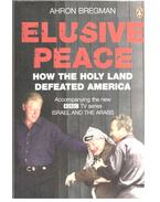 Elusive Peace - How the Holy Land Defeated America